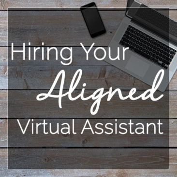 Hiring Your Aligned Virtual Assistant